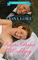Picture Perfect Wedding (Wedding Fever (Carina))