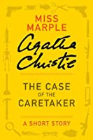 The Case of the Caretaker: A Short Story (Miss Marple)