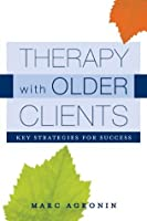 Therapy with Older Clients: Key Strategies for Success