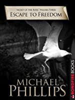 Escape to Freedom (Secret of the Rose)