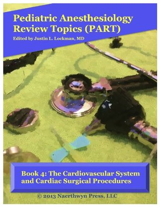 The Cardiovascular System and Cardiac Surgical Procedures  by  Justin L. Lockman