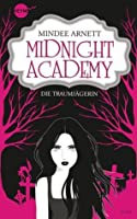 Midnight Academy: Die Traumjägerin (The Arkwell Academy, #1)