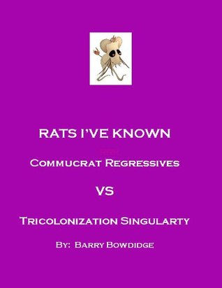 RATS IVE KNOWN  by  Barry Bowdidge