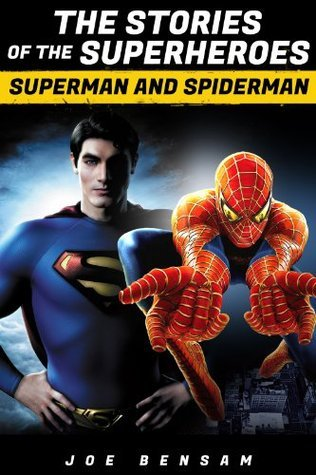 Superman and Spiderman: The Stories of the Superheroes  by  Dean King
