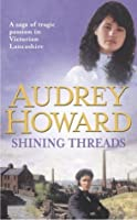 Shining Threads (The second volume in an compelling Lancashire saga that began with THE MALLOW YEARS.)