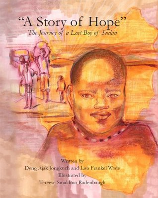 A Story of Hope - The Journey of a Lost Boy of Sudan  by  Deng Jongkuch