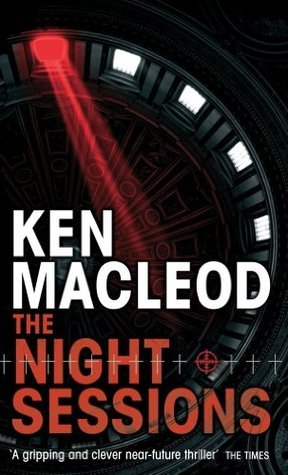 The Night Sessions: A Novel Ken MacLeod