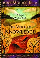 The Voice of Knowledge (Toltec Wisdom)