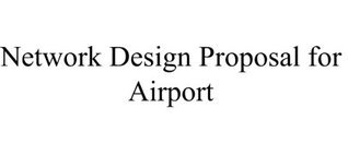 Network design proposal for airport  by  Sachin p