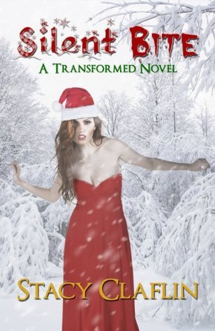 Silent Bite (The Transformed #3.5) Stacy Claflin