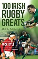 100 Irish Rugby Greats