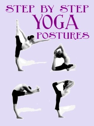 Step  by  Step Yoga Postures by Sarah    Smith