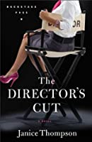 The Director's Cut, A Novel (Backstage Pass)