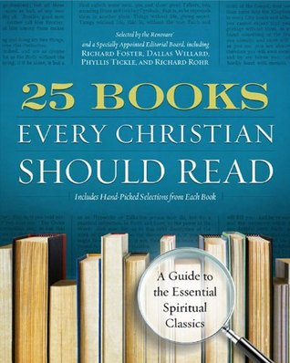 25 Books Every Christian Should Read (A Renovare Resource)  by  Renovare