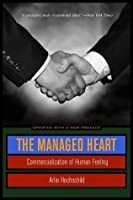 The Managed Heart: Commercialization of Human Feeling