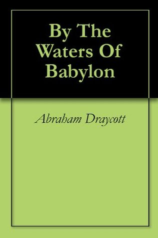 By The Waters Of Babylon  by  Abraham Draycott