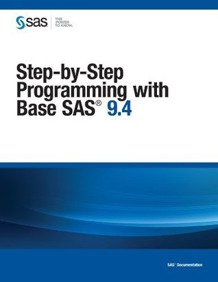 Step-by-Step Programming with Base SAS 9.4  by  SAS Institute