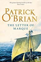 The Letter of Marque: Aubrey/Maturin series, book 12