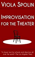 Improvisation for the Theater