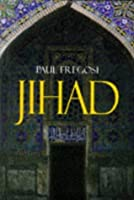 Jihad in the West: Muslim Conquests from the 7th to the 21st Centuries