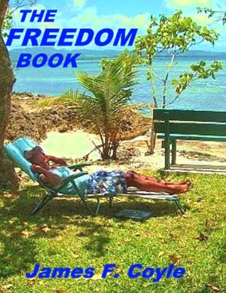 THE FREEDOM BOOK  by  James F.  Coyle
