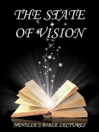The State Of Vision  by  Neville Goddard