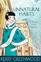 Unnatural Habits: Phryne Fisher's Murder Mysteries 19 (Miss Fisher's Murder Mysteries)