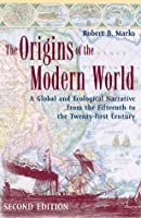 The Origins of the Modern World: A Global and Ecological Narrative from the Fifteenth to the Twenty-first Century (World Social Change)