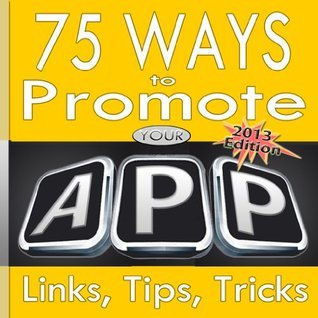 75 Ways To Effectively Promote Your App One Iron Press