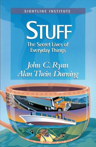 Stuff: The Secret Lives of Everyday Things  by  John C. Ryan