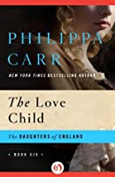 The Love Child (The Daughters of England)