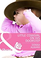 Little Cowgirl on His Doorstep (Cadence Creek Cowboys, #3)