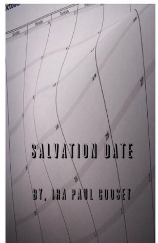 Salvation Date  by  Ira Paul Goosey