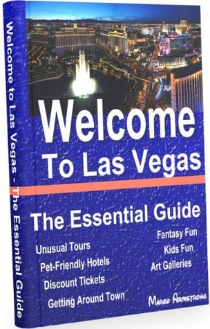 Welcome to Las Vegas - The Essential Guide Margo Armstrong