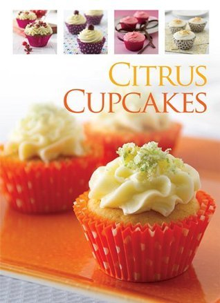 Citrus Cupcakes (The Complete Series)  by  Hinkler Books