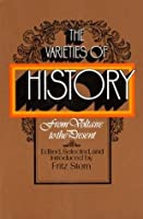 The Varieties of History: From Voltaire to the Present (Vintage)