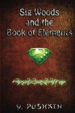 Sig Woods and the Book of Elements  by  Y. Pushkin