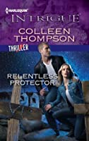 Relentless Protector (Harlequin Intrigue)