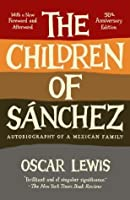 The Children of Sanchez: Autobiography of a Mexican Family (Vintage)