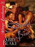 Suddenly Bear (Siren Publishing Menage Everlasting)