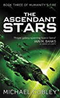 The Ascendant Stars (Humanity's Fire)