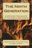 THE NINTH GENERATION: Surviving the Giants of the pre-flood Earth