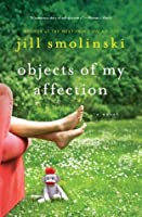 Objects of My Affection: A Novel