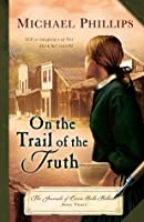 On the Trail of the Truth (The Journals of Corrie Belle Hollister, #3)