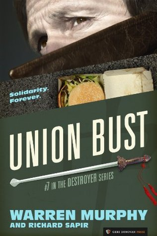 Union Bust (The Destroyer #7) Warren Murphy