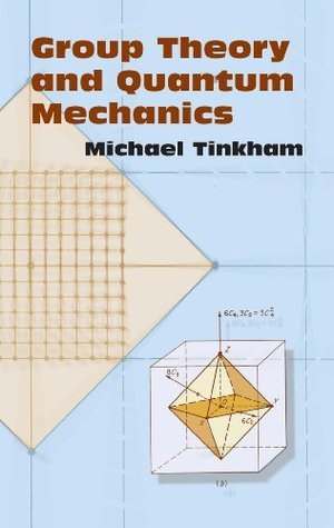 Group Theory and Quantum Mechanics (Dover Books on Chemistry) Michael Tinkham