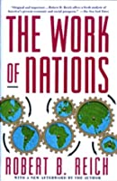 The Work of Nations: Preparing Ourselves for 21st Century Capitalis (Vintage)
