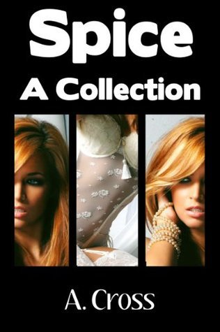 Spice: A Collection A. Cross