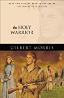 The Holy Warrior (House of Winslow Book #6)