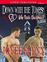 Down with the Tunes (Who Needs Christmas? 5)